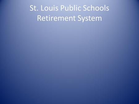St. Louis Public Schools Retirement System. *Source: PSRS Investment Flash Report, dated 6/30/08 and PSN. Past performance is not indicative of future.