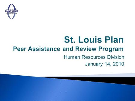 Human Resources Division January 14, 2010. The St. Louis Plan is aligned to Standard #8 of the Districts Long Range Plan as well as the Districts Accountability.