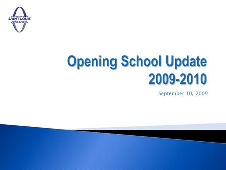 September 10, 2009. Overview The purpose of the presentation is to provide an update on the status of the opening of school. The purpose of the presentation.