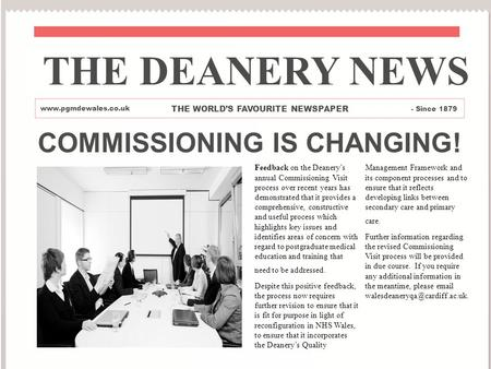 COMMISSIONING IS CHANGING! Feedback on the Deanerys annual Commissioning Visit process over recent years has demonstrated that it provides a comprehensive,