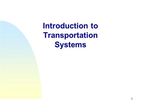 1 Introduction to Transportation Systems. 2 PART I: CONTEXT, CONCEPTS AND CHARACTERIZATI ON.