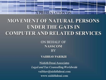 Nishith Desai Associates Legal and Tax Counselling Worldwide  VAIBHAV PARIKH MOVEMENT OF NATURAL PERSONS UNDER.