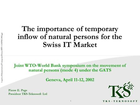 The importance of temporary inflow of natural persons for the Swiss IT Market Joint WTO-World Bank symposium on the movement of natural persons (mode 4)