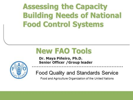 Food Quality and Standards Service Food and Agriculture Organization of the United Nations Assessing the Capacity Building Needs of National Food Control.