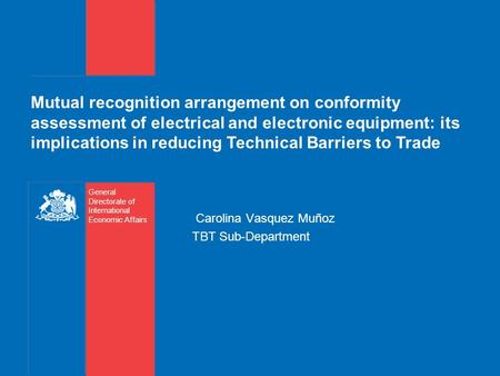 Mutual recognition arrangement on conformity assessment of electrical and electronic equipment: its implications in reducing Technical Barriers to Trade.