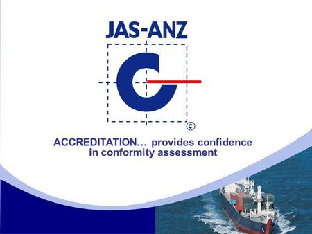 ACCREDITATION… provides confidence in conformity assessment.