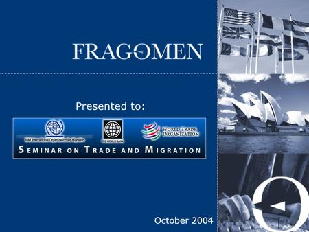 October 2004 Presented to:. Copyright © 2004 Fragomen, Del Rey, Bernsen & Loewy, LLP 2 Ellen G. Yost, Partner Fragomen, Del Rey, Bernsen.