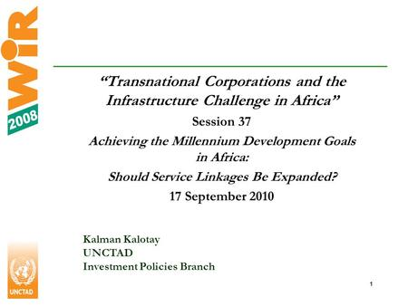 1 Transnational Corporations and the Infrastructure Challenge in Africa Session 37 Achieving the Millennium Development Goals in Africa: Should Service.