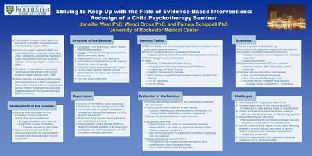 Striving to Keep Up with the Field of Evidence-Based Interventions: Redesign of a Child Psychotherapy Seminar Jennifer West PhD, Wendi Cross PhD, and Pamela.