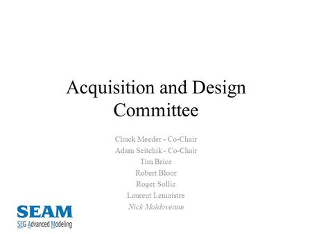 Acquisition and Design Committee