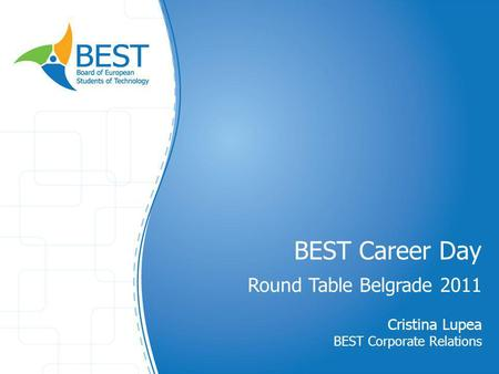 BEST Career Day Round Table Belgrade 2011 Cristina Lupea BEST Corporate Relations.