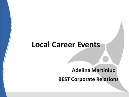 Local Career Events Adelina Martiniuc BEST Corporate Relations.