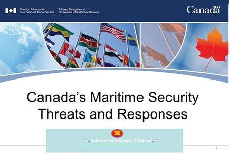 1 Title Goes Here Canadas Maritime Security Threats and Responses.