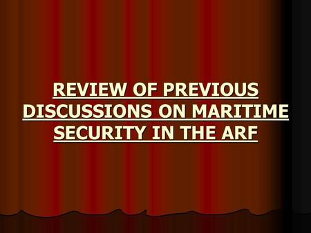 REVIEW OF PREVIOUS DISCUSSIONS ON MARITIME SECURITY IN THE ARF.