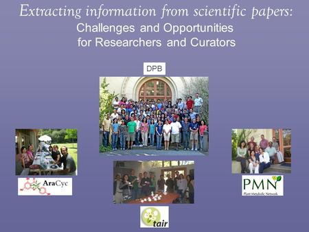 Extracting information from scientific papers: Challenges and Opportunities for Researchers and Curators DPB.