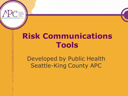 Risk Communications Tools Developed by Public Health Seattle-King County APC.