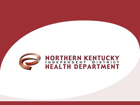 Northern Kentucky Health District Northern Kentucky Planning Process.