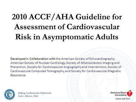 2010 ACCF/AHA Guideline for Assessment of Cardiovascular Risk in Asymptomatic Adults Developed in Collaboration with the American Society of Echocardiography,