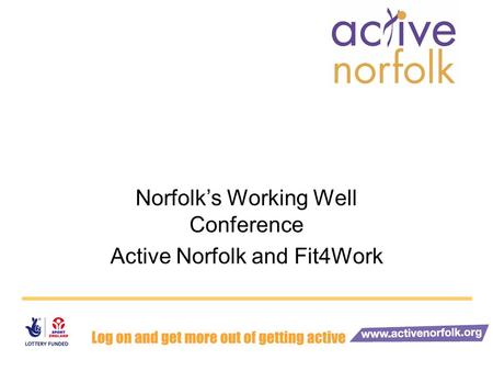 Norfolks Working Well Conference Active Norfolk and Fit4Work.