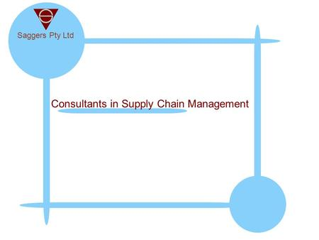 Saggers Pty Ltd Consultants in Supply Chain Management.