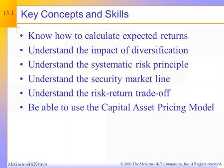 © 2003 The McGraw-Hill Companies, Inc. All rights reserved. Return, Risk, and the Security Market Line Chapter Thirteen.