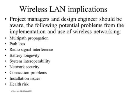 UAbove Law fahrul hakim2003 Wireless LAN implications Project managers and design engineer should be aware, the following potential problems from the implementation.