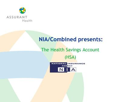 The Health Savings Account (HSA) NIA/Combined presents: