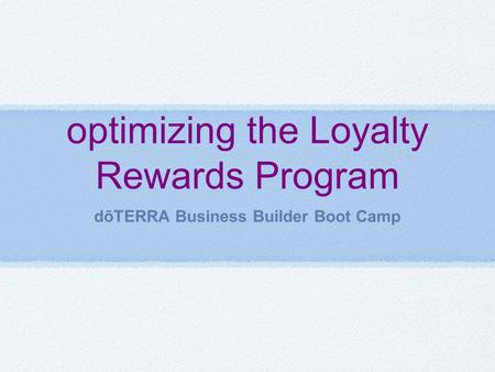 optimizing the Loyalty Rewards Program