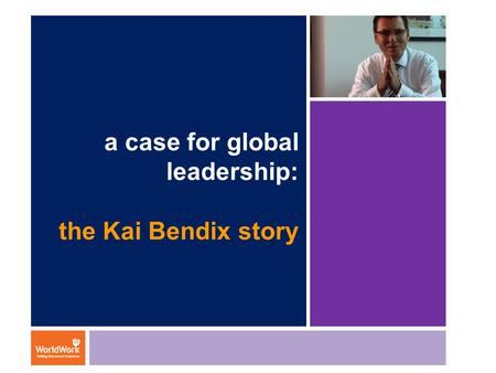 a case for global leadership: the Kai Bendix story