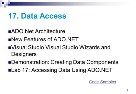 17. Data Access ADO.Net Architecture New Features of ADO.NET