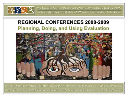 REGIONAL CONFERENCES 2008-2009 Planning, Doing, and Using Evaluation.