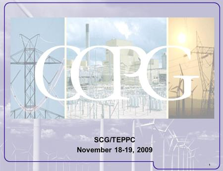 1 SCG/TEPPC November 18-19, 2009. 2 CCPG Primary Transmission Participants.