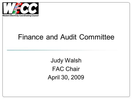Finance and Audit Committee Judy Walsh FAC Chair April 30, 2009.