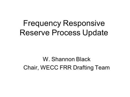 Frequency Responsive Reserve Process Update