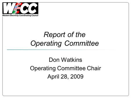 Report of the Operating Committee Don Watkins Operating Committee Chair April 28, 2009.