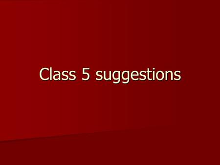 Class 5 suggestions. Transmission Planning Class 5 supports implementation of a systematic, transparent process for developing and updating bus-level.