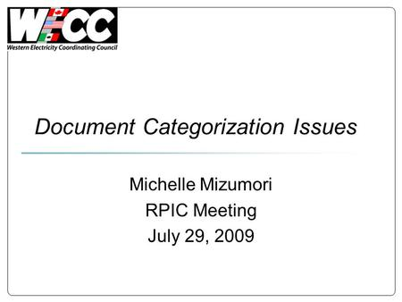 Document Categorization Issues Michelle Mizumori RPIC Meeting July 29, 2009.