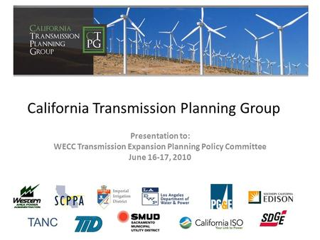 California Transmission Planning Group Presentation to: WECC Transmission Expansion Planning Policy Committee June 16-17, 2010 TANC.
