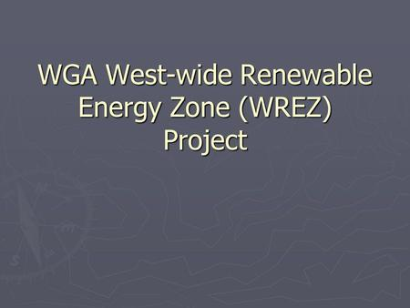 WGA West-wide Renewable Energy Zone (WREZ) Project.