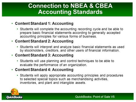 Integrating Technology into the Accounting Curriculum using QuickBooks Pro! Managing your Business Transactions Implement Accounting Cycle Enter Transactions.