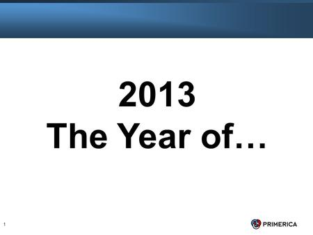 1 2013 The Year of…. 2 #1 Goal Make and Save Money.