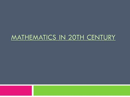 Mathematics in 20th century