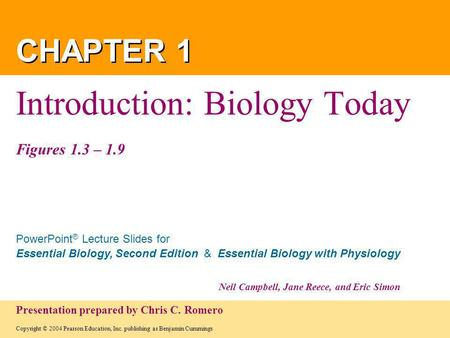 Introduction: Biology Today Figures 1.3 – 1.9