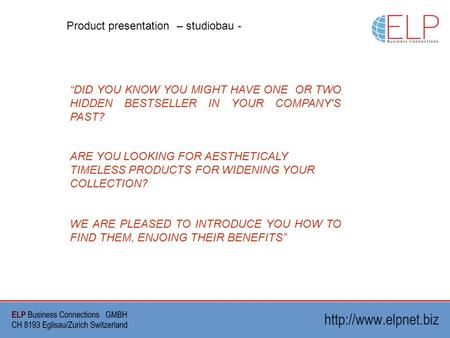 DID YOU KNOW YOU MIGHT HAVE ONE OR TWO HIDDEN BESTSELLER IN YOUR COMPANY'S PAST? ARE YOU LOOKING FOR AESTHETICALY TIMELESS PRODUCTS FOR WIDENING YOUR COLLECTION?