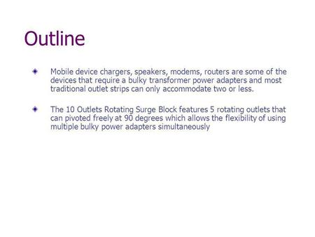 Outline Mobile device chargers, speakers, modems, routers are some of the devices that require a bulky transformer power adapters and most traditional.