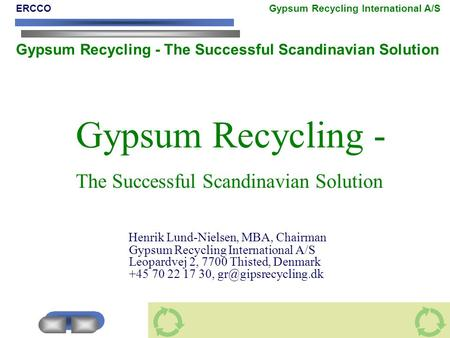 Gypsum Recycling - The Successful Scandinavian Solution