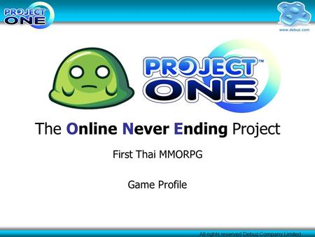 All rights reserved Debuz Company Limited The Online Never Ending Project First Thai MMORPG Game Profile.