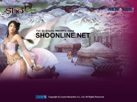 SHOONLINE.NET Full 3D Graphic MMORPG Game Copyright Lizard Interactive Co., Ltd. All Rights Reserved.