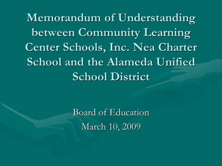 Memorandum of Understanding between Community Learning Center Schools, Inc. Nea Charter School and the Alameda Unified School District Board of Education.