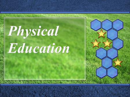 Physical Education California Physical Education Content Standards Adopted January 2005 Written into AUSD Administrative Regulations.